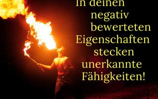 In deinen negativ bewerteten Eigenschaften stecken unerkannte Fähigkeiten!